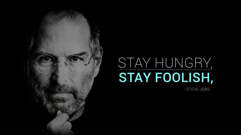 Stay Hungry…& Foolish…